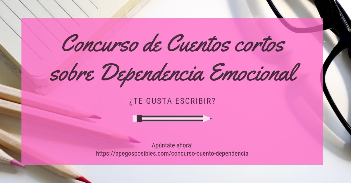 Concurso de cuentos cortos sobre dependencia emocional